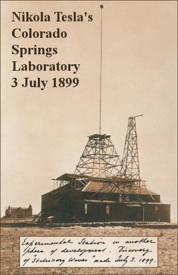 Tesla's Colorado Springs Laboratory and Experiments 1899-1900